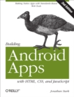 Building Android Apps with HTML, CSS, and JavaScript : Making Native Apps with Standards-Based Web Tools - eBook