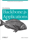 Developing Backbone.js Applications : Building Better JavaScript Applications - eBook