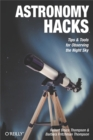 Astronomy Hacks : Tips and Tools for Observing the Night Sky - eBook