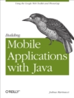 Building Mobile Applications with Java : Using the Google Web Toolkit and PhoneGap - eBook