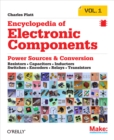 Encyclopedia of Electronic Components Volume 1 : Resistors, Capacitors, Inductors, Switches, Encoders, Relays, Transistors - eBook