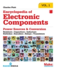 Encyclopedia of Electronic Components : Resistors, Capacitors, Inductors, Semiconductors, Electromagnetism - Book