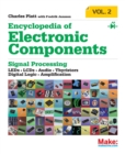 Encyclopedia of Electronic Components: LEDs, LCDs, Audio, Thyristors, Digital Logic, and Amplification : Volume 2 - Book