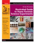 Illustrated Guide to Home Forensic Science Experiments : All Lab, No Lecture - eBook