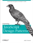 Learning JavaScript Design Patterns : A JavaScript and jQuery Developer's Guide - eBook