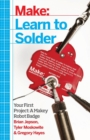 Learn to Solder : Tools and Techniques for Assembling Electronics - Book