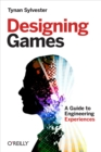 Designing Games : A Guide to Engineering Experiences - eBook