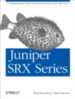 Juniper SRX Series : A Comprehensive Guide to Security Services on the SRX Series - eBook