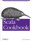Scala Cookbook : Recipes for Object-Oriented and Functional Programming - eBook