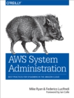 AWS System Administration : Best Practices for Sysadmins in the Amazon Cloud - eBook