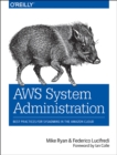 AWS System Administration : Best Practices for Sysadmins in the Amazon Cloud - Book