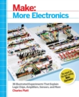 Make: More Electronics : Journey Deep into the World of Logic Chips, Amplifiers, Sensors, and Randomicity - Book