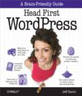 Head First WordPress : A Brain-Friendly Guide to Creating Your Own Custom WordPress Blog - eBook