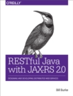 RESTful Java with JAX-RS 2.0 : Designing and Developing Distributed Web Services - eBook