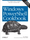 Windows PowerShell Cookbook : The Complete Guide to Scripting Microsoft's Command Shell - eBook