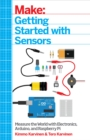 Getting Started with Sensors : Measure the World with Electronics, Arduino, and Raspberry Pi - eBook