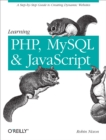 Learning PHP, MySQL, and JavaScript : A Step-By-Step Guide to Creating Dynamic Websites - eBook