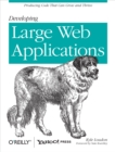 Developing Large Web Applications : Producing Code That Can Grow and Thrive - eBook