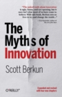 The Myths of Innovation - Book