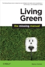 Living Green: The Missing Manual : The Missing Manual - eBook