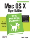 Mac OS X: The Missing Manual, Tiger Edition : The Missing Manual - eBook