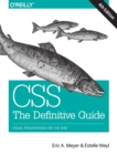 CSS: The Definitive Guide : Visual Presentation for the Web - Book