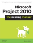 Microsoft Project 2010: The Missing Manual - eBook