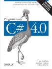Programming C# 4.0 : Building Windows, Web, and RIA Applications for the .NET 4.0 Framework - eBook