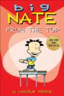 Big Nate : From the Top - Book