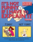 It's Not Funny If I Have to Explain It : A Dilbert Treasury - eBook