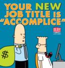 "Your New Job Title Is ""Accomplice"" : A Dilbert Book - Book"
