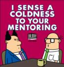 I Sense a Coldness to Your Mentoring : A Dilbert Book - Book