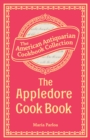 The Appledore Cook Book : Containing Practical Receipts for Plain and Rich Cooking - eBook