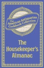 The Housekeeper's Almanac : Or, The Young Wife's Oracle! for 1840! - eBook