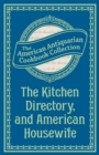 The Kitchen Directory, and American Housewife - eBook