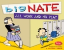 Big Nate All Work and No Play : A Collection of Sundays - eBook