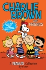 Charlie Brown and Friends  (PEANUTS AMP! Series Book 2) : A Peanuts Collection - Book