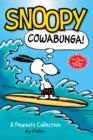 Snoopy: Cowabunga! (Peanuts Kids Book 1) : A Peanuts Collection - Book