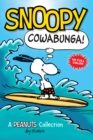 Snoopy: Cowabunga! (PEANUTS AMP! Series Book 1) : A Peanuts Collection - eBook