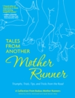 Tales from Another Mother Runner : Triumphs, Trials, Tips, and Tricks from the Road - eBook