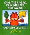 Save the Rivers, Rain Forests, and Ravioli : Garfield Goes Green - eBook