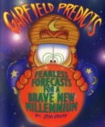 Garfield Predicts : Fearless Forecasts for a Brave New Millennium - eBook