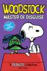 Woodstock: Master of Disguise  (PEANUTS AMP! Series Book 4) : A Peanuts Collection - Book
