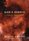 God's Debris : A Thought Experiment - eBook