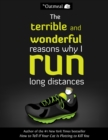 The Terrible and Wonderful Reasons Why I Run Long Distances - eBook