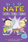 Big Nate: Thunka, Thunka, Thunka - Book