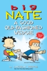 Big Nate: A Good Old-Fashioned Wedgie - Book