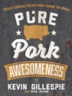 Pure Pork Awesomeness : Totally Cookable Recipes from Around the World - eBook