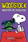 Woodstock: Master of Disguise  (PEANUTS AMP! Series Book 4) : A Peanuts Collection - eBook