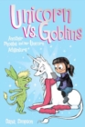 Unicorn vs. Goblins : Another Phoebe and Her Unicorn Adventure - Book